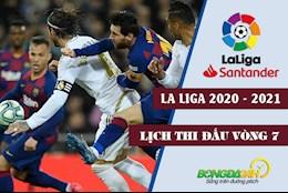 Lich thi dau vong 7 La Liga 2020/2021: Dai chien Barca - Real