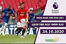 Lich thi dau Ngoai hang Anh dem nay 24/10/2020: Man Utd dau Chelsea