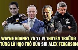 Wayne Rooney va 11 vi thuyen truong tung la hoc tro cua Sir Alex