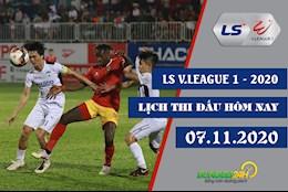 Lich thi dau V.League hom nay 7/11/2020 : Tri an NHM