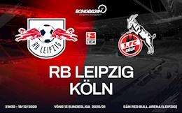 Nhan dinh bong da Leipzig vs Cologne 21h30 ngay 19/12 (Bundesliga 2020/21)
