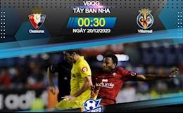 Nhan dinh bong da Osasuna vs Villarreal 0h30 ngay 20/12 (La Liga 2020/21)