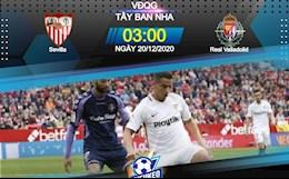 Nhan dinh bong da Sevilla vs Valladolid 3h00 ngay 20/12 (La Liga 2020/21)