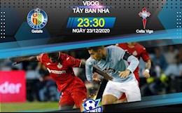 Nhan dinh bong da Getafe vs Celta Vigo 23h30 ngay 23/12 (La Liga 2020/21)