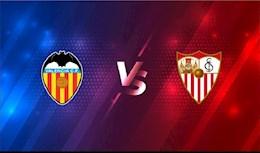 Nhan dinh bong da Valencia vs Sevilla 23h30 ngay 22/12 (La Liga 2020/21)