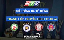Lich thi dau va truc tiep Giai Tu Hung HTV Cup 2021 tren HTV The Thao