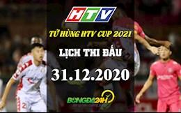 Lich thi dau va truc tiep Giai Tu Hung HTV Cup 2021 hom nay 31/12
