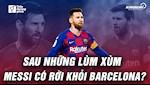 VIDEO: Su buon buc cua Lionel Messi va tuong lai cua anh?