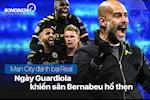 Man City danh bai Real: Ngay Guardiola khien san Bernabeu ho then