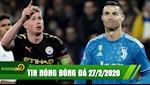 TIN NONG bong da hom nay 27/2: De Bruyne danh sap Bernabeu, Ronaldo im tieng, Juventus phoi ao truoc Lyon