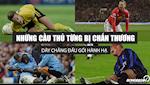 VIDEO: Nhung cau thu tung bi chan thuong day chang dau goi hanh ha
