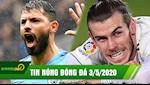 TIN NONG BONG DA 3/5 | Bale sung suong tiet lo ben do moi; Aguero quyet tam giup Man City vo dich C1