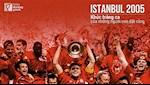 VIDEO: Istanbul 2005: Khuc trang ca cua nhung nguoi con dat cang