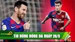 TIN NONG BONG DA 26/5: Messi thua nhan muon roi Barca, Arsenal chieu mo Coutinho?