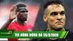 TIN NONG BONG DA 29/5 | Inter lat mat Barca nhanh nhu chop | Real hien te 4 cau thu doi lay Pogba