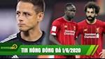 TIN NONG BONG DA 1/6 | Chicharito to doi bong cu lua dao boi bac | Salah, Mane co the roi Liverpool