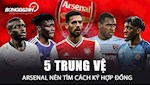 VIDEO: 5 trung ve Arsenal nen tim cach ky hop dong