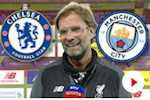 HLV Klopp noi gi ve dai chien Chelsea vs Man City?