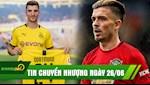 TIN CHUYEN NHUONG 26/6: Dortmund chinh thuc co Meunier, MU nhan gao nuoc lanh tu vu Grealish