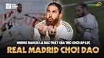 VIDEO: Real Madrid choi dao, nhung Ramos la bac thay cua tro choi ap luc