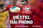 De bep Hai Phong, Viettel co chien thang dam nhat tu dau V-League 2020 (KT)