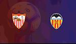 Nhan dinh bong da Sevilla vs Valencia 2h00 ngay 20/7 (La Liga 2019/20)