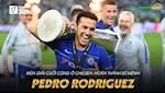 VIDEO: Pedro Rodriguez va mua giai cuoi cung o Chelsea: Hoan thanh su menh!