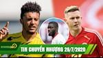TIN CHUYEN NHUONG 29/7 | Dortmund chot xong vu Sancho; Chelsea rut ruot MU; Quai vat tu choi Arsenal