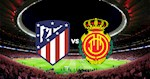 Nhan dinh bong da Atletico Madrid vs Mallorca 3h00 ngay 4/7 (La Liga 2019/20)