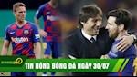 TIN NONG BONG DA 30/7: Inter bac tin don mua Messi; Coutinho tro lai Anh; Barca kien Arthur