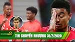 TIN CHUYEN NHUONG 31/7 | Sao Bayern lan luot roi CLB vi bat man; Lingard xin MU o lai de cong hien