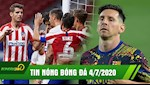 TIN NONG BONG DA 4/7 | Sao Real toa sang, Atletico xay chac Top 3 | Messi doan tuyet voi Barca