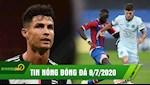 TIN NONG BONG DA 8/7 | Ronaldo no sung, Juve thua nguoc Milan day cay dang | Thang nhoc,Chelsea leo len top 3 BXH