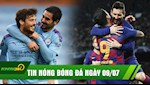 TIN NONG BONG DA 9/7: Barca chat vat thang doi bet bang, Man City nhan chim Newcastle