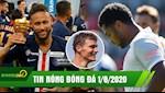 TIN NONG BONG DA 1/8 | Bayern thang giao huu, PSG chinh thuc an 3 | Pavard chi vang mat vs Chelsea