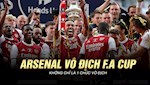 VIDEO: Vo dich FA Cup - Voi Arsenal khong don gian la mot chuc vo dich