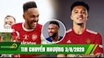 TIN CHUYEN NHUONG 3/8 | Sancho mac ao so 7 hoac 11 o MU; Aubameyang da da tran cuoi cung cho Arsenal