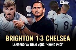 Brighton 1-3 Chelsea: Lampard va tham vong khong phoi