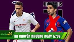 DIEM TIN CHUYEN NHUONG 17/9: Suarez het cua sang Juventus, MU va Tottenham dai chien vi sao Sevilla