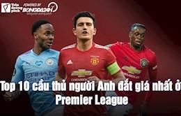 VIDEO: Top 10 cau thu nguoi Anh dat gia nhat o Premier League: MU ap dao