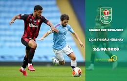 Lich thi dau Cup Lien Doan Anh - League Cup dem nay 24/9/2020