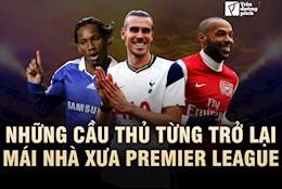 VIDEO: Nhung cau thu tung tro lai mai nha xua Premier League: Gareth Bale lieu co thanh cong?