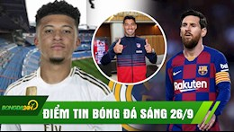 DIEM TIN SANG 26/9: Messi BUC XUC vi Barca ban Suarez; Real Madrid nang Jadon Sancho tren tay MU