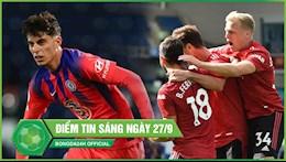 DIEM TIN BONG DA SANG 27/9: Than may man nhuom do MU; Chelsea gianh 1 diem kinh dien