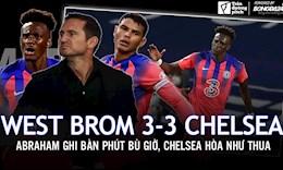West Brom 3-3 Chelsea: Bài toán mang tên hàng thủ