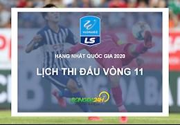 Lich thi dau vong 11 giai Hang nhat Quoc gia LS V.League 2 - 2020