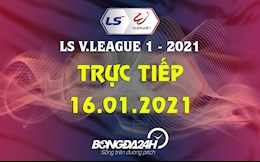 Truc tiep V.League hom nay 16/1/2021 (Link xem VTV6, BDTV)