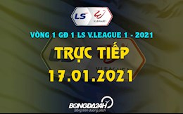 Truc tiep V.League chieu toi nay 17/1/2021 (Link xem VTV5, VTV6, BDTV)