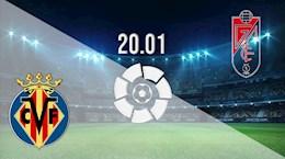 Nhan dinh bong da Villarreal vs Granada 3h30 ngay 21/1 (La Liga 2020/21)