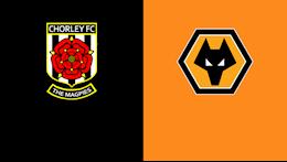 Nhận định bóng đá Chorley vs Wolves 2h45 ngày 23/1 (FA Cup 2020/21)